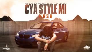 Kash - Cya Style Mi (Official Audio)