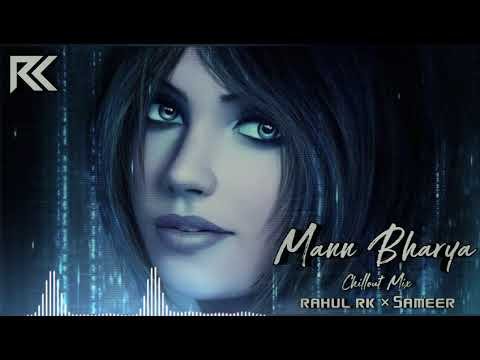mann-bharya-(chillout-mix)---dj-rahul-rk-&-dj-sameer-|-mp3-download-link-in-description