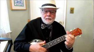 "TOOT TOOT TOOTSIE GOODBYE - UKULELE TUTORIAL by ""UKULELE MIKE"" LYNCH"
