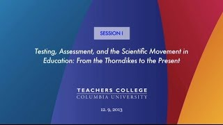 AERI 2013: Testing, Assessment, and the Scientific Movement in Education