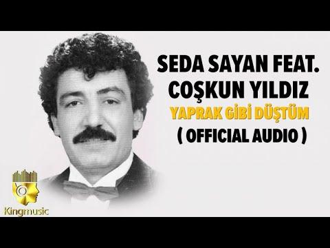 Seda Sayan Ft. Coşkun Yıldız - Yaprak Gibi Düştüm - ( Official Audio )