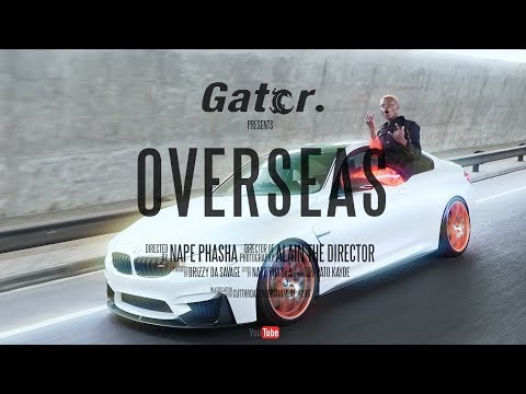 Gator - Overseas (Official Music Video)