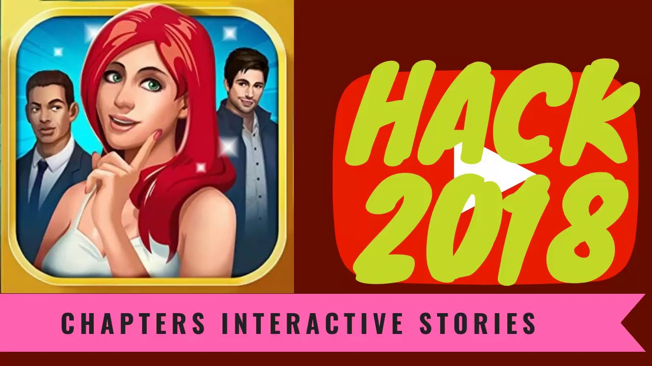chapters interactive stories hack 2018