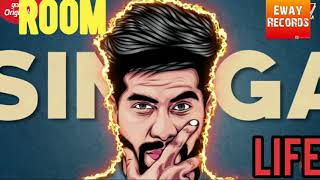 Room Life (Singga) Mp3 Song Download