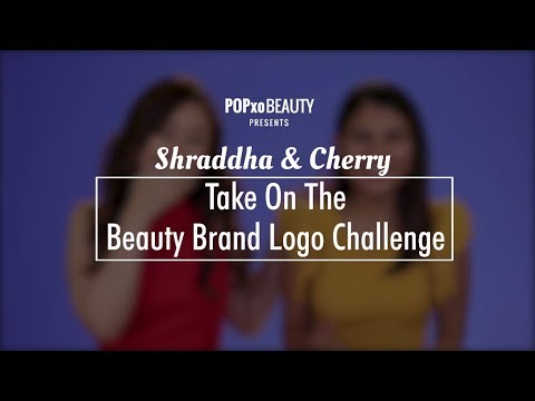 Shraddha & Cherry Take On The Beauty Brands Logo Challenge – POPxo Beauty