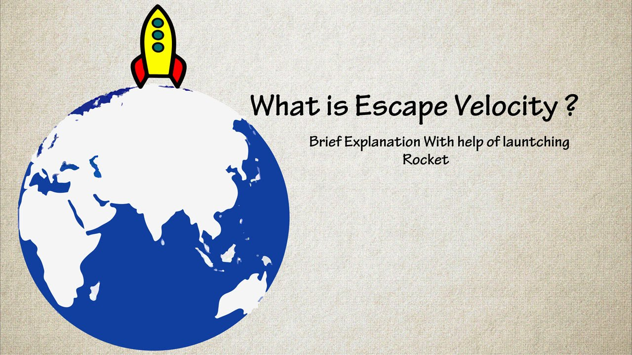 What is Escape Velocity ? || Brief Explanation with Example of ...