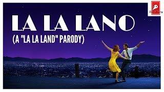 LA LA LANO (Parodia di La La Land)