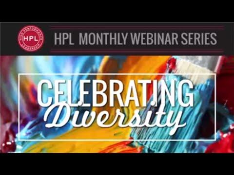 HPL Webinar: Celebrating Diversity