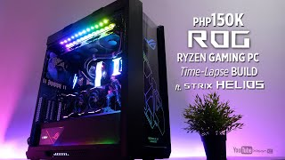 Php150k Asus ROG Ryzen Gaming PC Time Lapse Build ft. Strix Helios