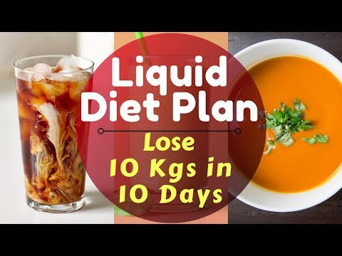 Liquid Diet Plan to Lose Weight Fast 10Kg in 10 Days | Liquid Diet for Weight Loss