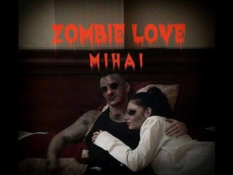 M I H A I - Zombie Love