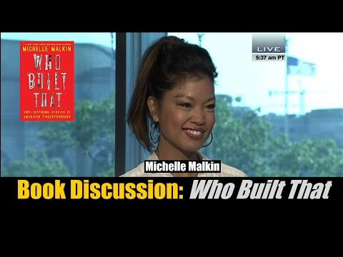 A Book Discussion of 'Who Built That' by Michelle Malkin