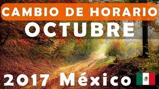 Cambio de Horario Octubre 2017 México