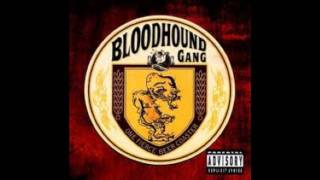 Bloodhound Gang - Lift Your Head Up High ( And Blow Your Brains Out)