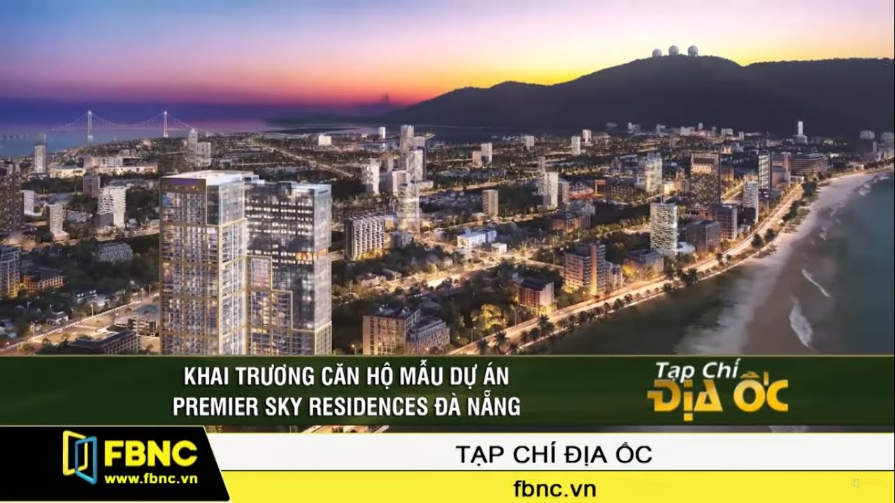 Khai trương căn hộ mẫu dự án Premier Sky Residences Đà Nẵng | FBNC TV