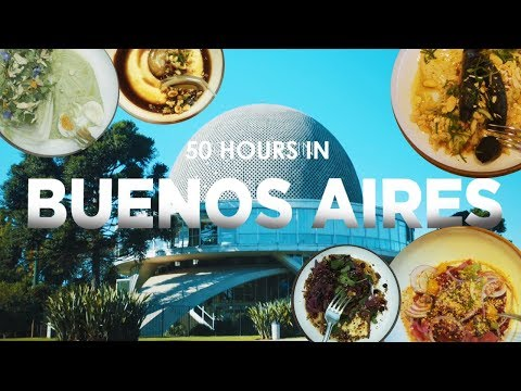 50 Hours In Buenos Aires: Eat And Drink Travel Guide