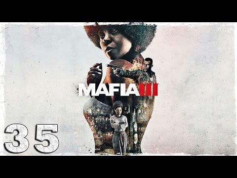 Смотреть прохождение игры Mafia 3. #35: Автоугонщики.