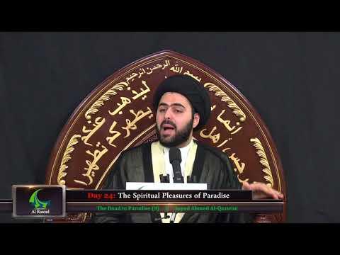 The Road to Paradise (9): The Spiritual Pleasures of Paradise - Sayed Ahmed Al-Qazwini