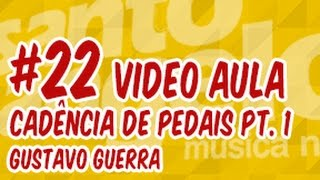 [VIDEOAULA] CADENCIA DE PEDAIS by GUSTAVO GUERRA (Pt. 01)