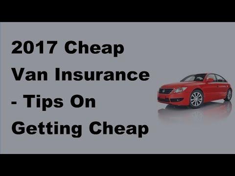 2017 Cheap Van Insurance |  Tips On Getting Cheap Van Insurance