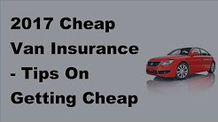 2017 Cheap Van Insurance |  Tips On Getting Cheap Van Insurance