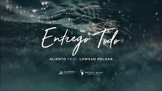 Entrego Todo - Pista Original - Aliento feat. Lowsan Melgar