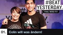 #BeatYesterday | Faul wird fit mit Colin & Nasti