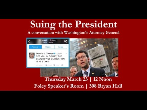 Suing the President with WA Attorney General Bob Ferguson