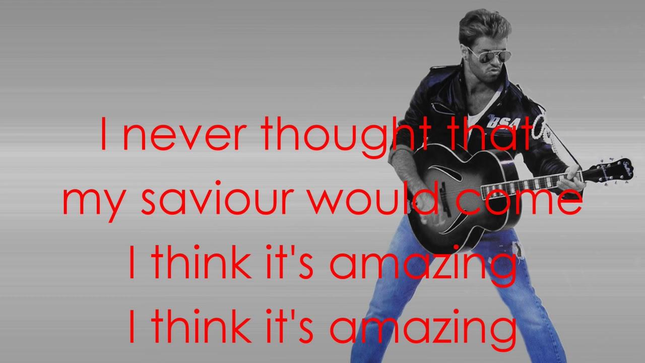 George Michael   Amazing lyrics