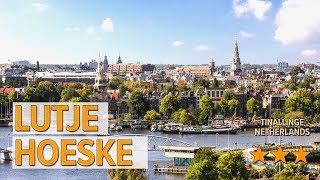 Lutje Hoeske hotel review | Hotels in Tinallinge | Netherlands Hotels