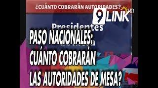C9 - PASO nacionales: Cuánto cobrarán las autoridades de mesa?