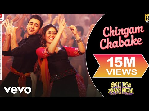 Chingam Chabake Full Video - Gori Tere Pyaar Mein|Kareena,Imran|Shankar M, Shalmali K