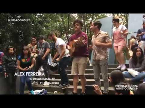 Diez Pasos Hacia Ti - Alex Ferreira Ft. Daniel Zepeda | Ferreirapalooza (Agosto 25, 2018)