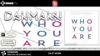 Danmann Who You Are (Original Mix)[OUT NOW]