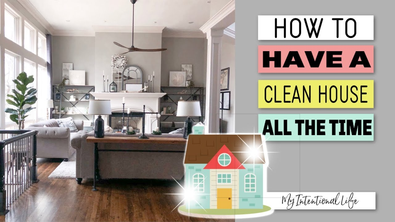 HOW TO KEEP YOUR HOUSE CLEAN // CHANGE YOUR MINDSET // My Intentional Life