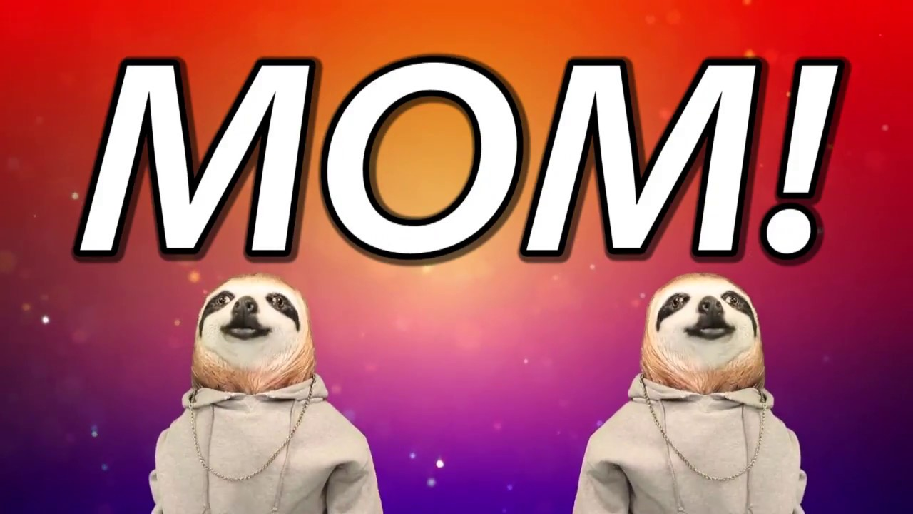 Happy Birthday Mom Sloth Happy Birthday Rap Youtube