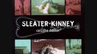 Sleater-Kinney - I Wanna Be Your Joey Ramone