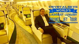 Crystal Skye Boeing 777-200LR Worlds Largest Luxury Private Jet Tour