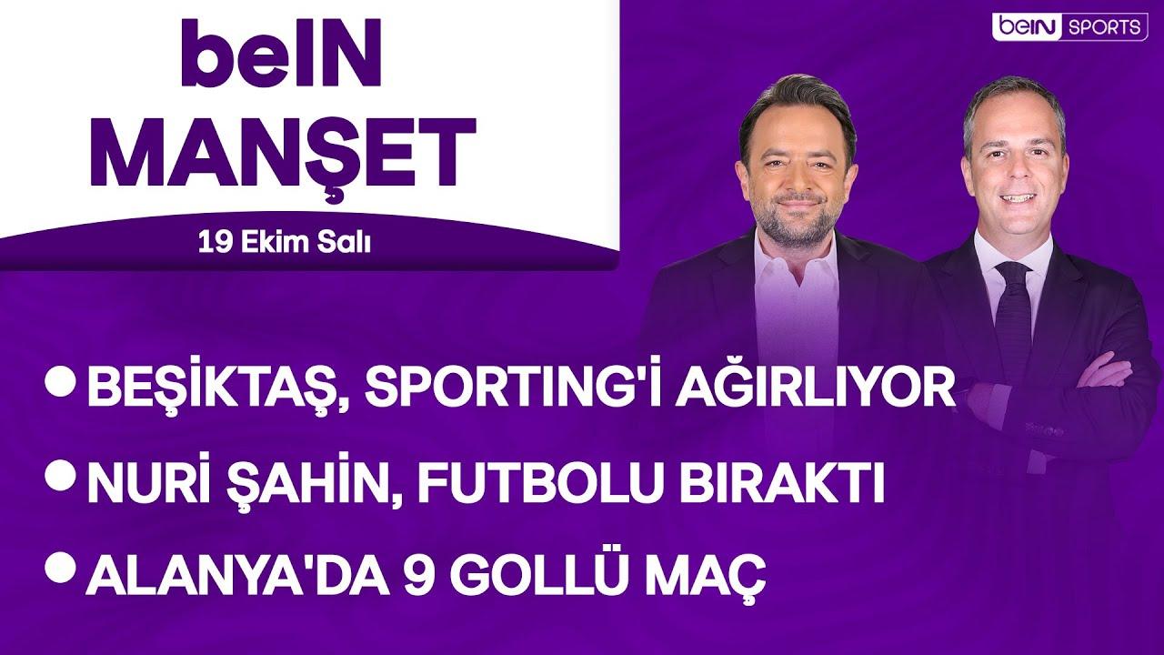 Download Beşiktaş-Sporting, Alanya'da 9 gol, Nuri Şahin futbolu bıraktı |beIN MANŞET| Murat Caner&Uğur Meleke