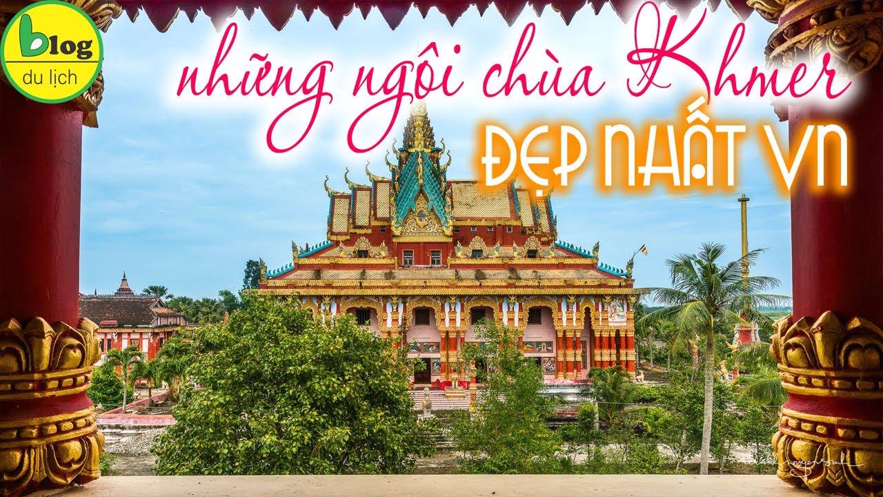TOP 15 ngôi chùa Khmer cổ và đẹp nhất Việt Nam