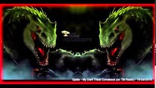 Djafar   My Dark Tribal Comeback on TM Radio   19 Jul 2015