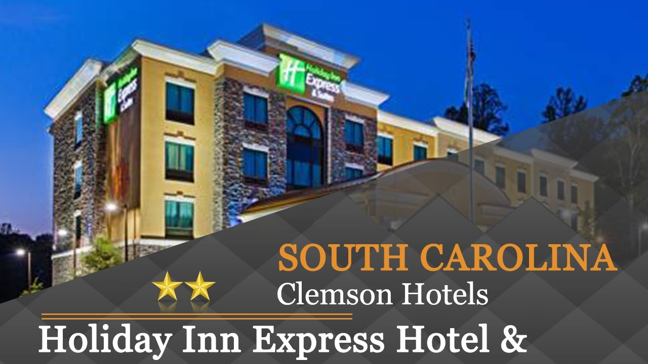 Holiday Inn Express Hotel Suites Clemson University Area Hotels South Carolina