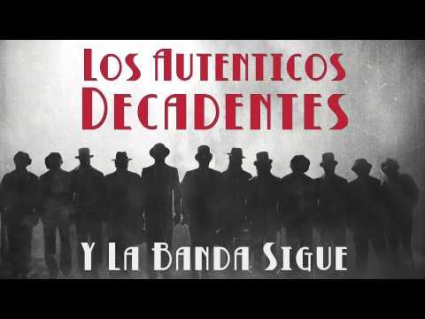 Los Auténticos Decadentes - Y la banda sigue [AUDIO, FULL ALBUM 2014]