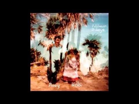 Avey Tare & Kría Brekkan - Pullhair Rubeye [Full Album]