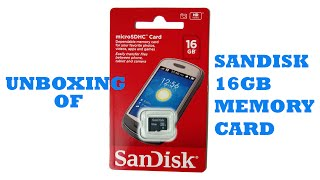 SANDISK 16GB CLASS 4 MEMORY CARD UNBOXING AND REVIEW