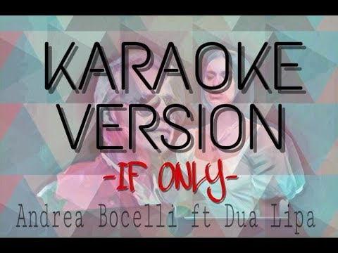 Andrea Bocelli ft. Dua Lipa - If Only (Karaoke + Lyrics)
