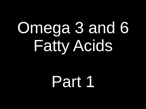 In-depth discussion on Omega 3 and 6 fatty acids: Part 1