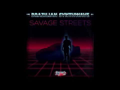 Brazilian Synthwave - Savage Streets [Full Album]