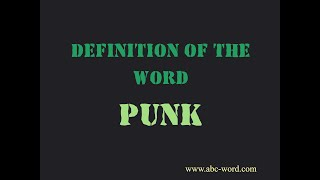 "Definition of the word ""Punk"""