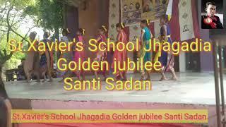 St.Xavier's School Jhagadia Golden jubilee Santi Sadan 2019